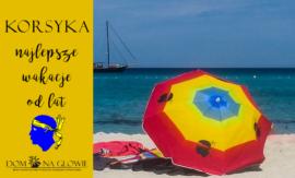 Korsyka - najlepsze wakacje od lat