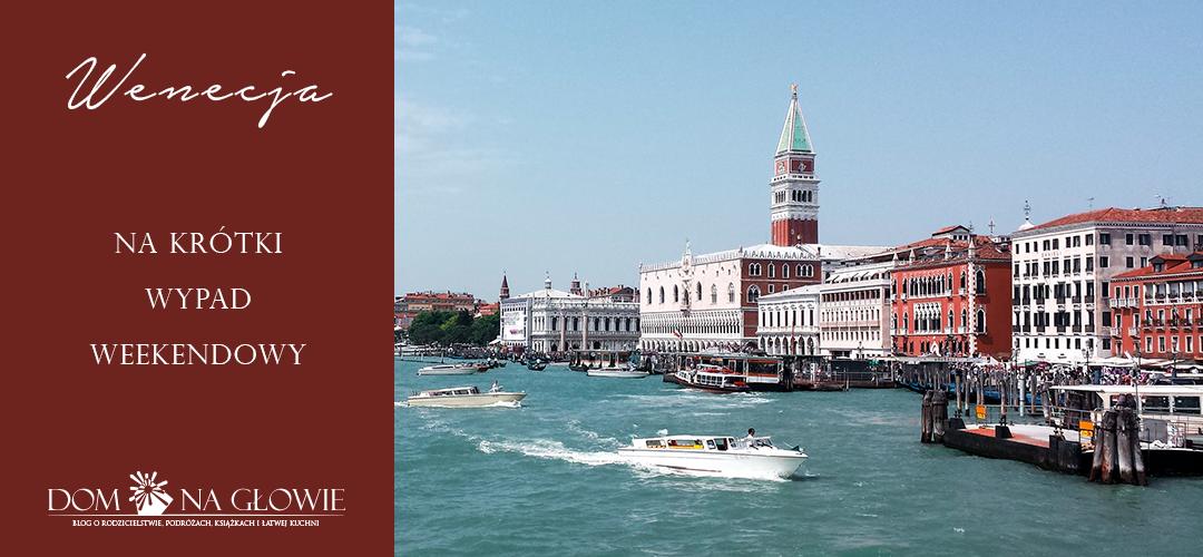 Wenecja na weekend – wspaniały klimat i styl