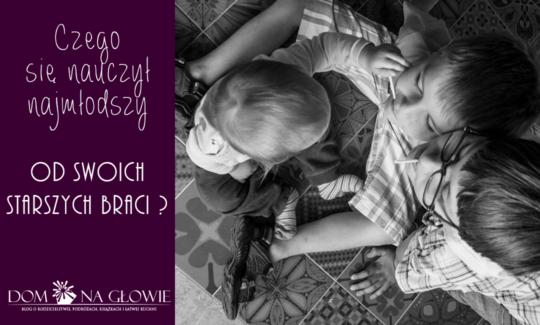 Najmłodszy w rodzinie - czego nauczy się od starszego rodzeństwa?