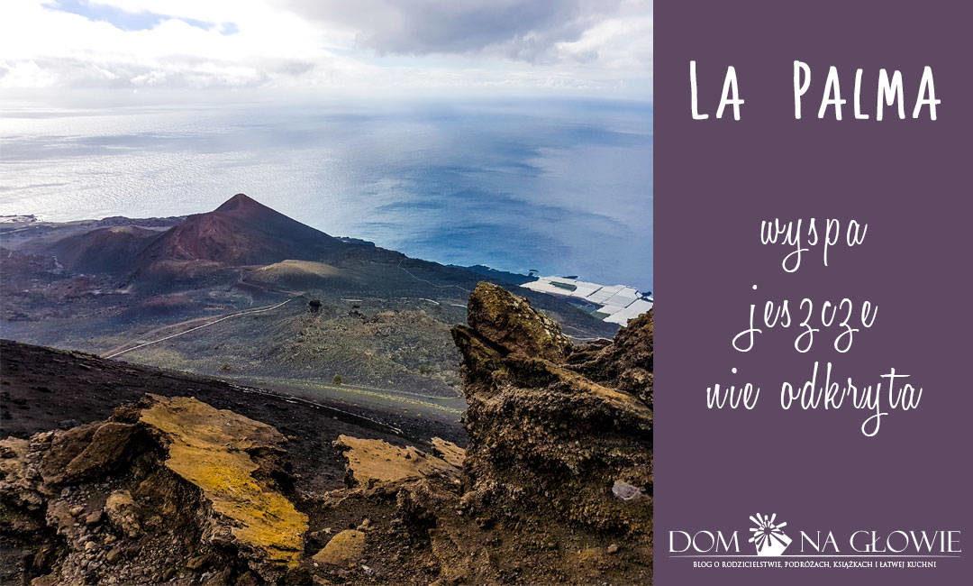La Palma – wyspa jeszcze nie odkryta